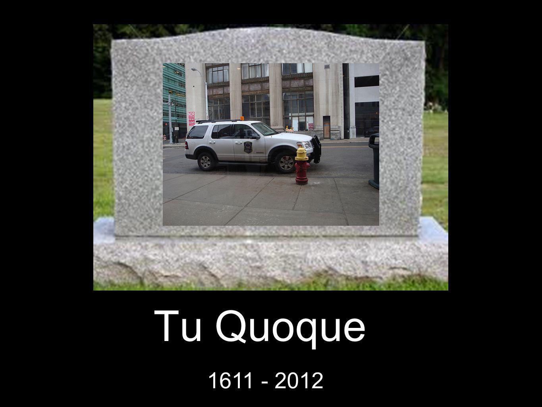 Tu Quoque 1611 - 2012
