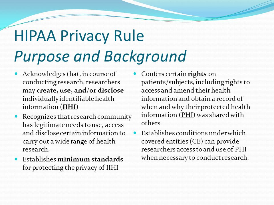 Required by Law Privacy Rules permits use/disclosure of PHI required by law (Federal or State), even if no express individual permission exists.