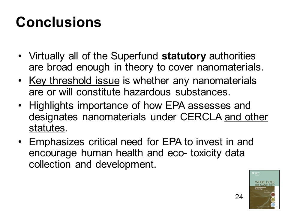 Virtually all of the Superfund statutory authorities are broad enough in theory to cover nanomaterials.