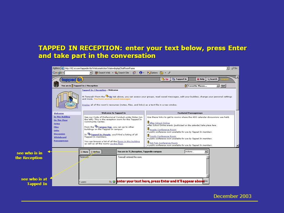 TAPPED IN FEATURES having an office in cyberspace (mine is Teresa s Cyberden) December 2003