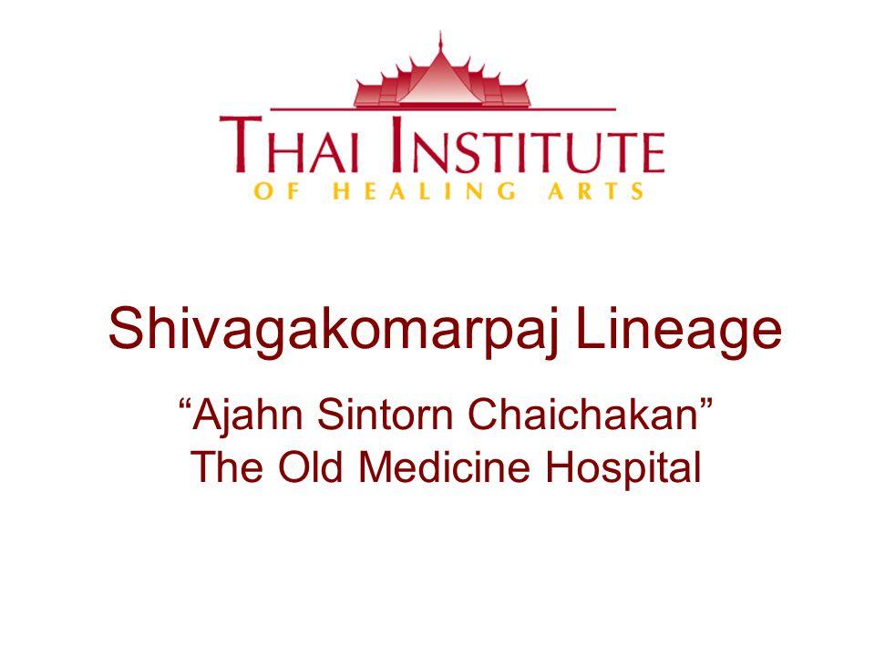 Shivagakomarpaj Lineage Ajahn Sintorn Chaichakan The Old Medicine Hospital