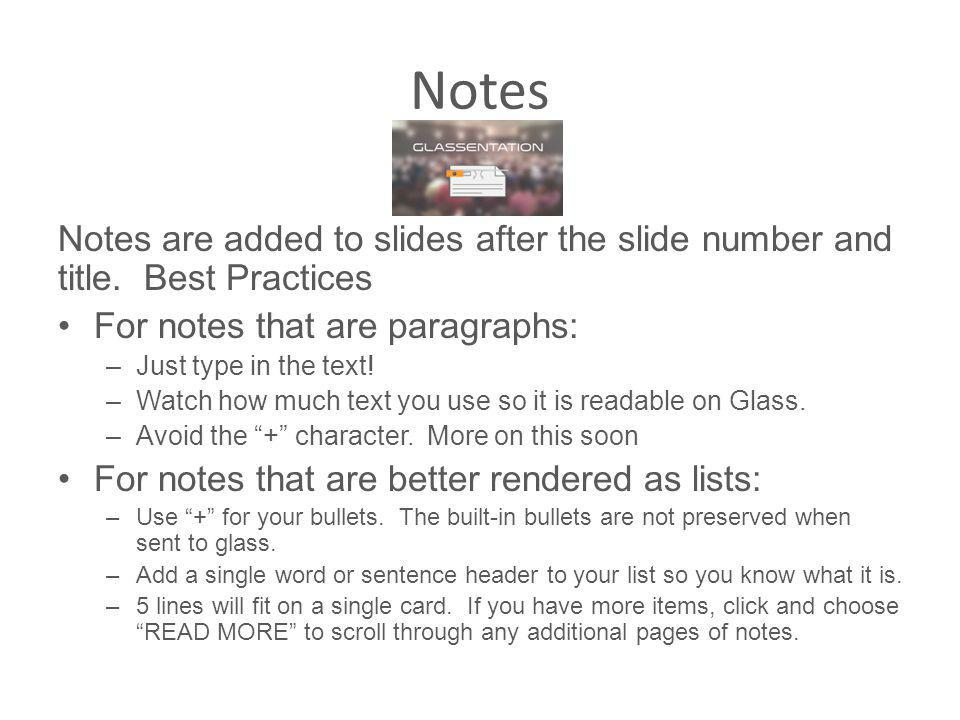 Notes Notes are added to slides after the slide number and title.