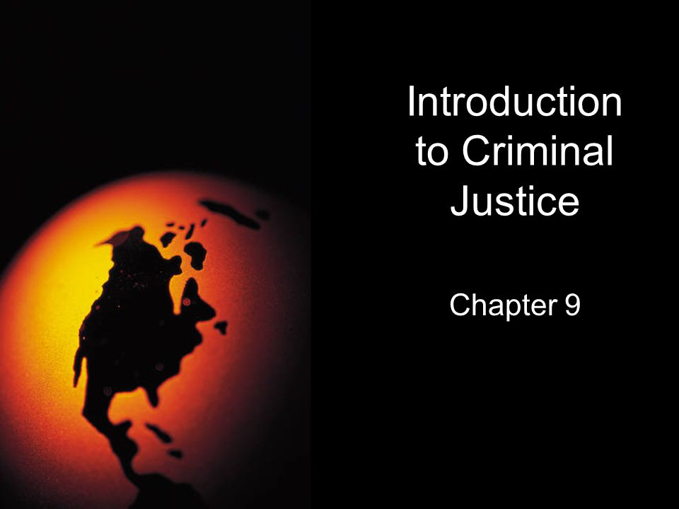 Introduction to Criminal Justice Chapter 9