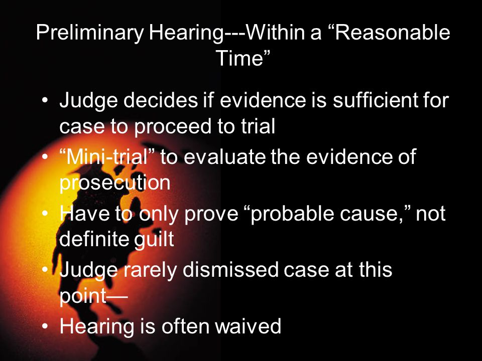 The Pretrial Stage Grand jury: a group of citizens who decide if probable cause exists –50% of states require a grand jury to determine if case should go to trial (Not Iowa) –Secret sessions, controlled by prosecutor Indictment: Formal charge filed by grand jury declaring there are grounds for a trial