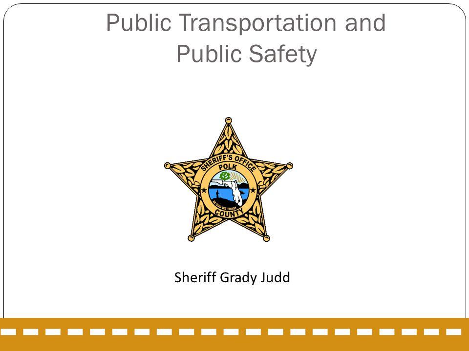 Public Transportation and Public Safety Sheriff Grady Judd