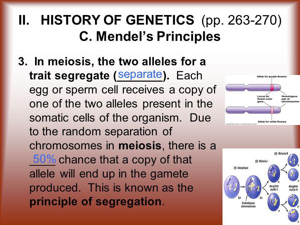 II.HISTORY OF GENETICS (pp. 263-270) C. Mendel's Principles 3.