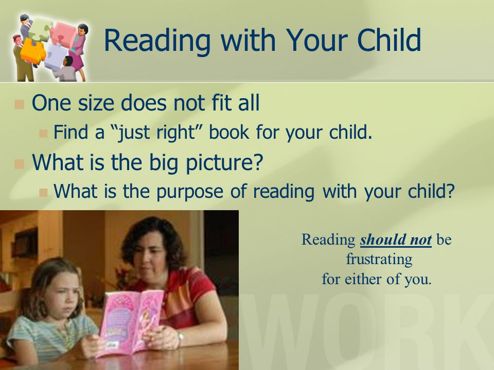 Reading with Your Child One size does not fit all Find a just right book for your child.