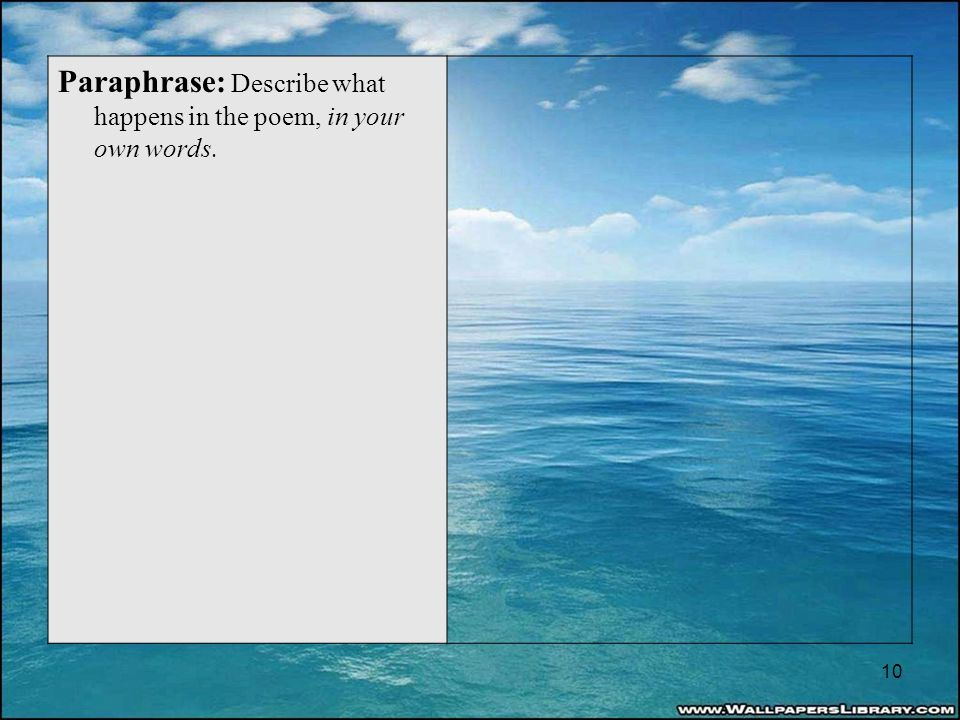 Paraphrase: Describe what happens in the poem, in your own words. 10