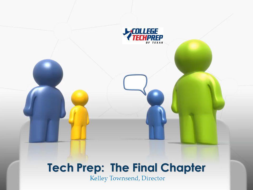 Kelley Townsend, Director Tech Prep: The Final Chapter
