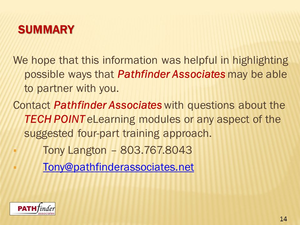 SUMMARY We hope that this information was helpful in highlighting possible ways that Pathfinder Associates may be able to partner with you.