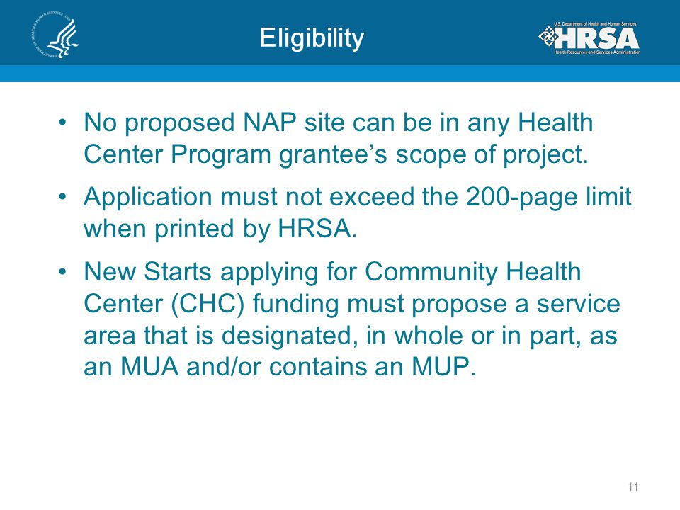 Eligibility No proposed NAP site can be in any Health Center Program grantee's scope of project.