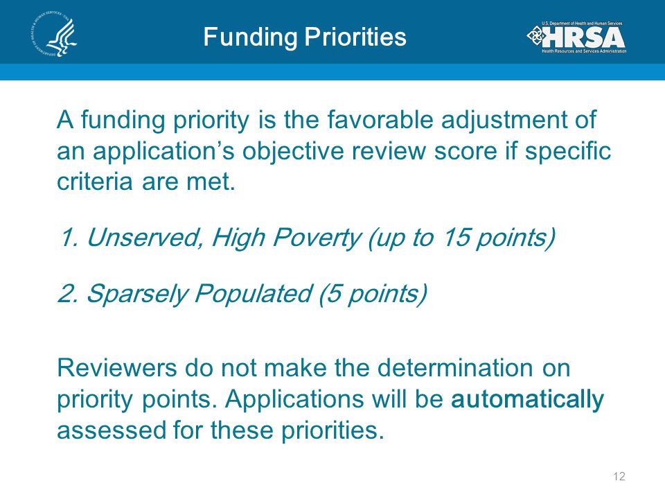 Funding Priorities A funding priority is the favorable adjustment of an application's objective review score if specific criteria are met.