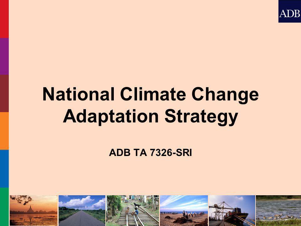 National Climate Change Adaptation Strategy ADB TA 7326-SRI