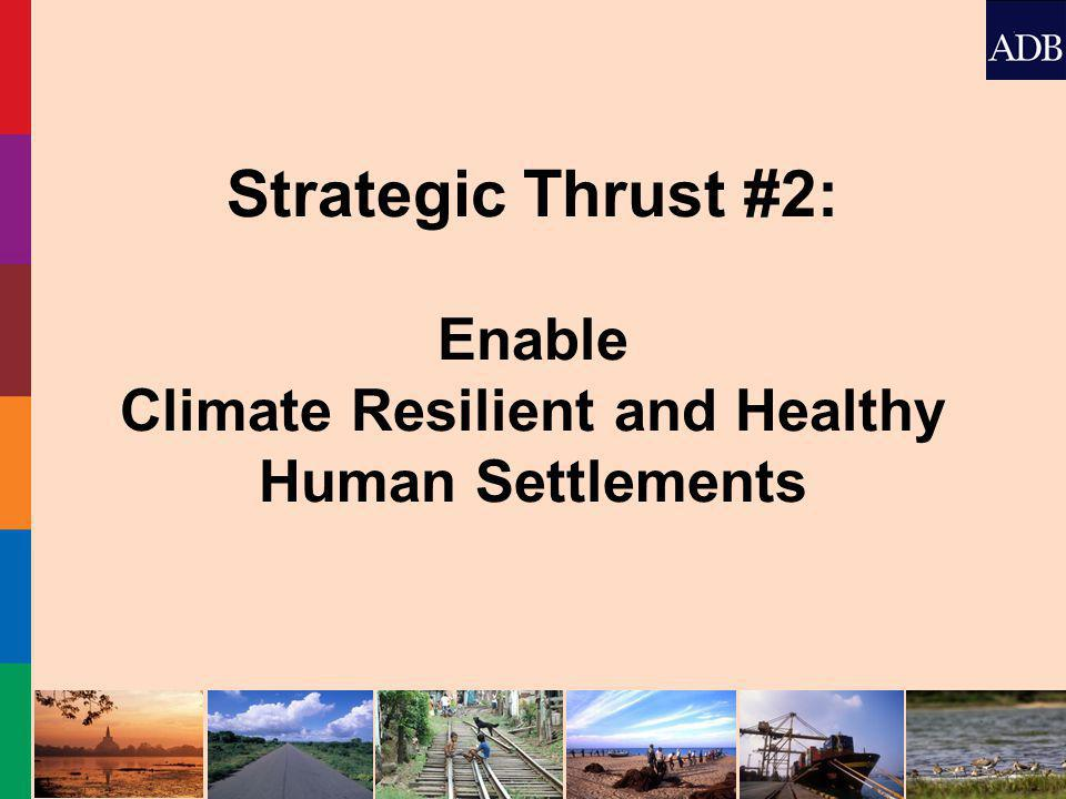 Strategic Thrust #2: Enable Climate Resilient and Healthy Human Settlements
