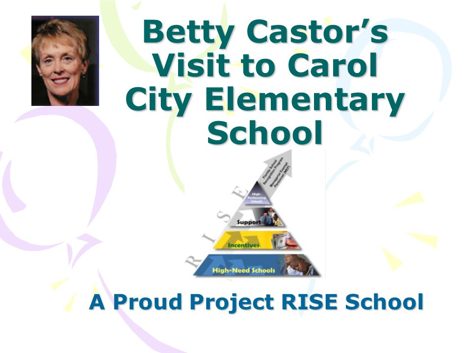 Betty Castor's Visit to Carol City Elementary School A Proud Project RISE School