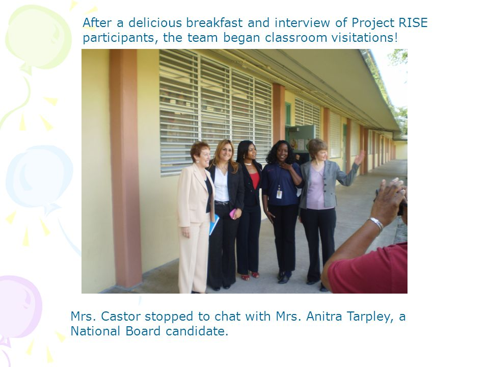 After a delicious breakfast and interview of Project RISE participants, the team began classroom visitations! Mrs. Castor stopped to chat with Mrs. An