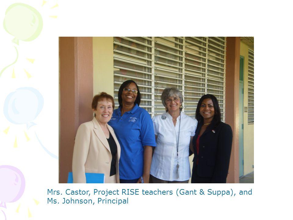 Mrs. Castor, Project RISE teachers (Gant & Suppa), and Ms. Johnson, Principal