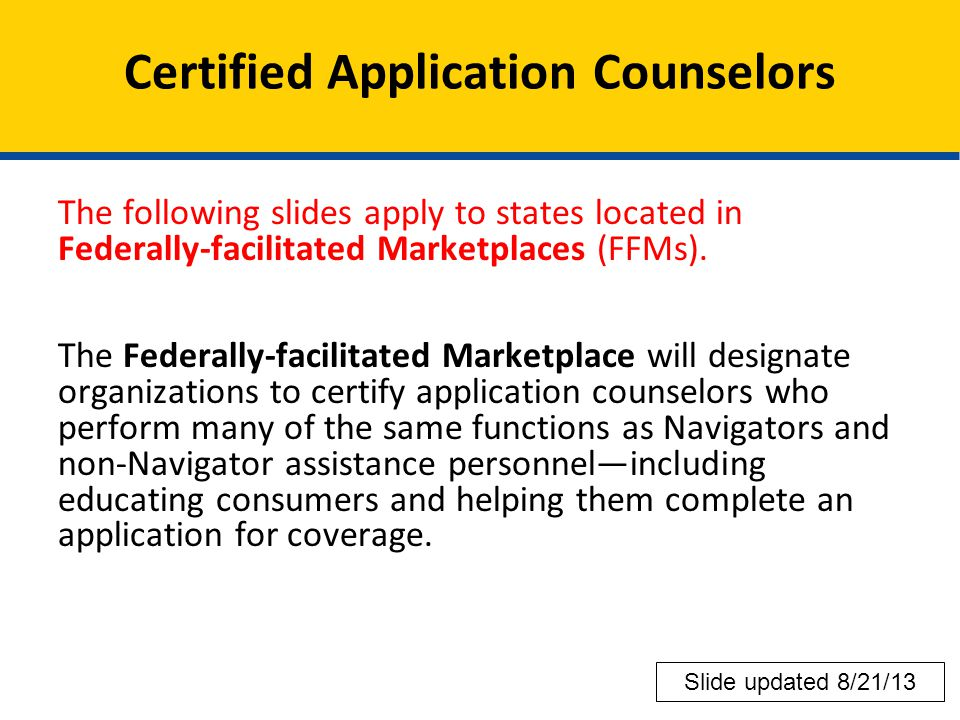 The following slides apply to states located in Federally-facilitated Marketplaces (FFMs).