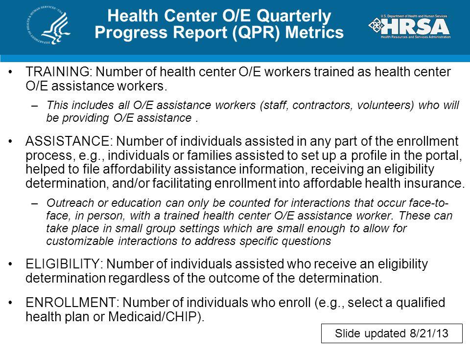 Health Center O/E Quarterly Progress Report (QPR) Metrics TRAINING: Number of health center O/E workers trained as health center O/E assistance workers.