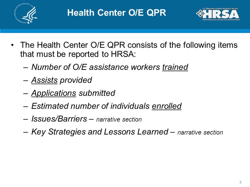 Health Center O/E QPR The Health Center O/E QPR consists of the following items that must be reported to HRSA: –Number of O/E assistance workers train