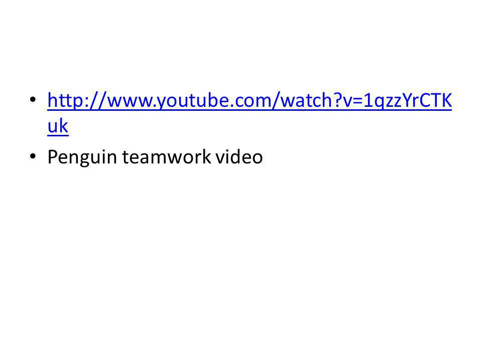 http://www.youtube.com/watch?v=1qzzYrCTK uk http://www.youtube.com/watch?v=1qzzYrCTK uk Penguin teamwork video