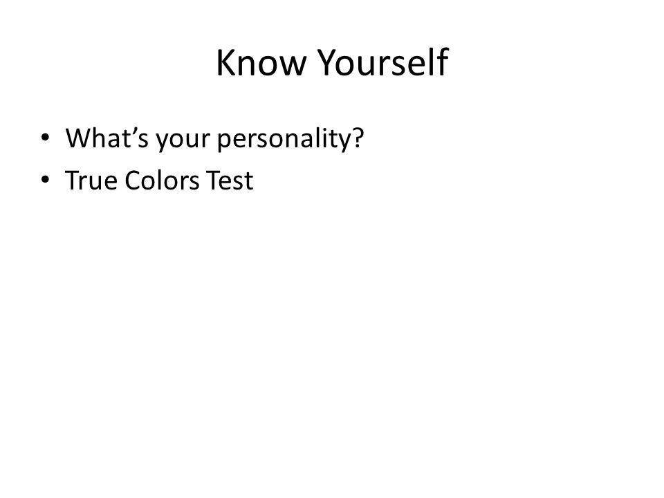 Know Yourself What's your personality? True Colors Test
