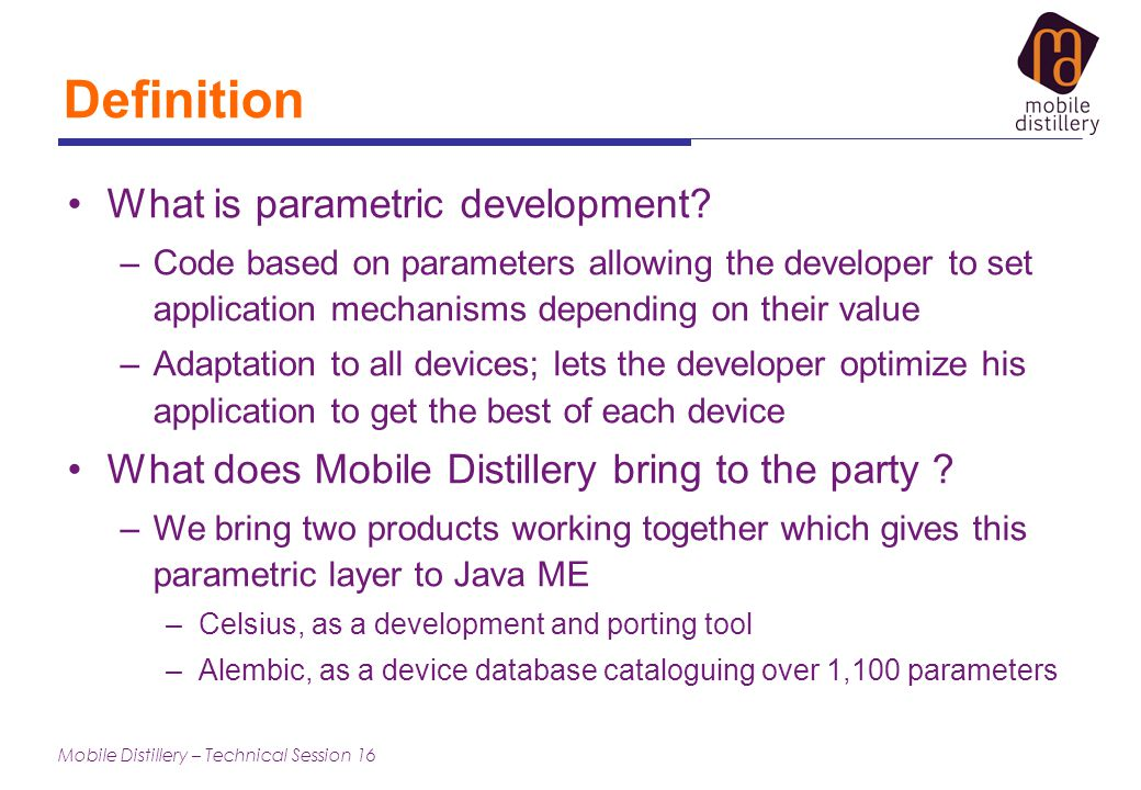 Mobile Distillery – Technical Session 16 Definition What is parametric development.
