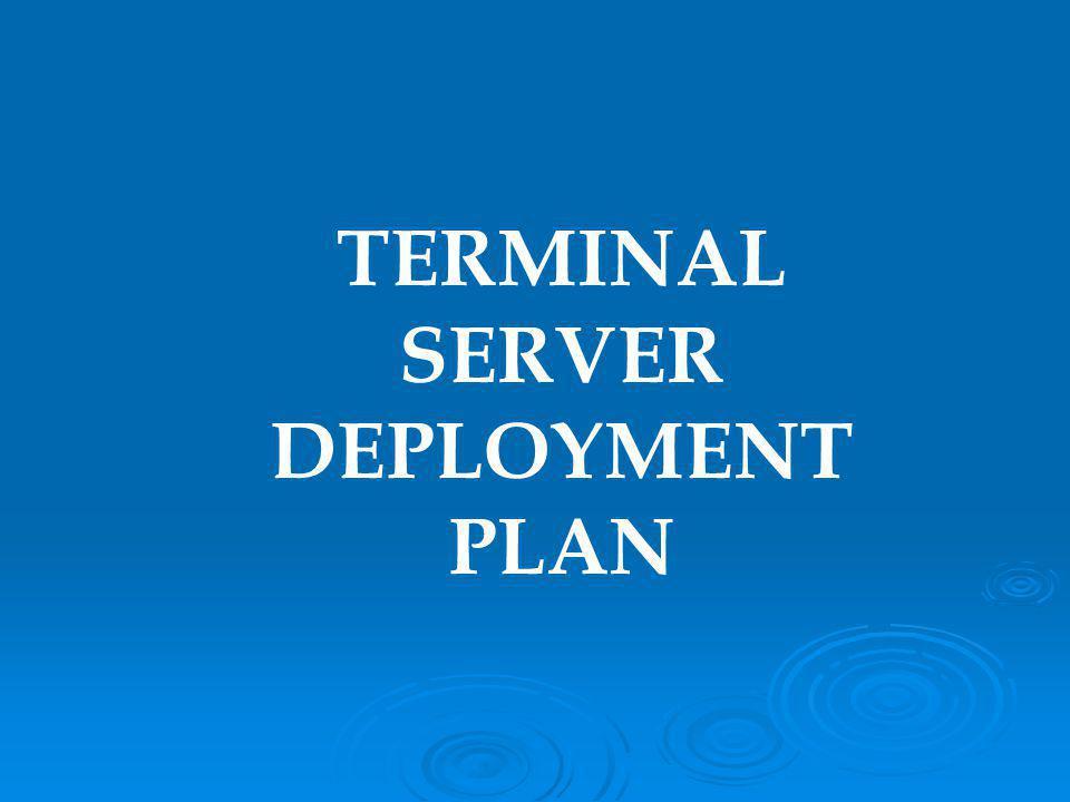TERMINAL SERVER DEPLOYMENT PLAN