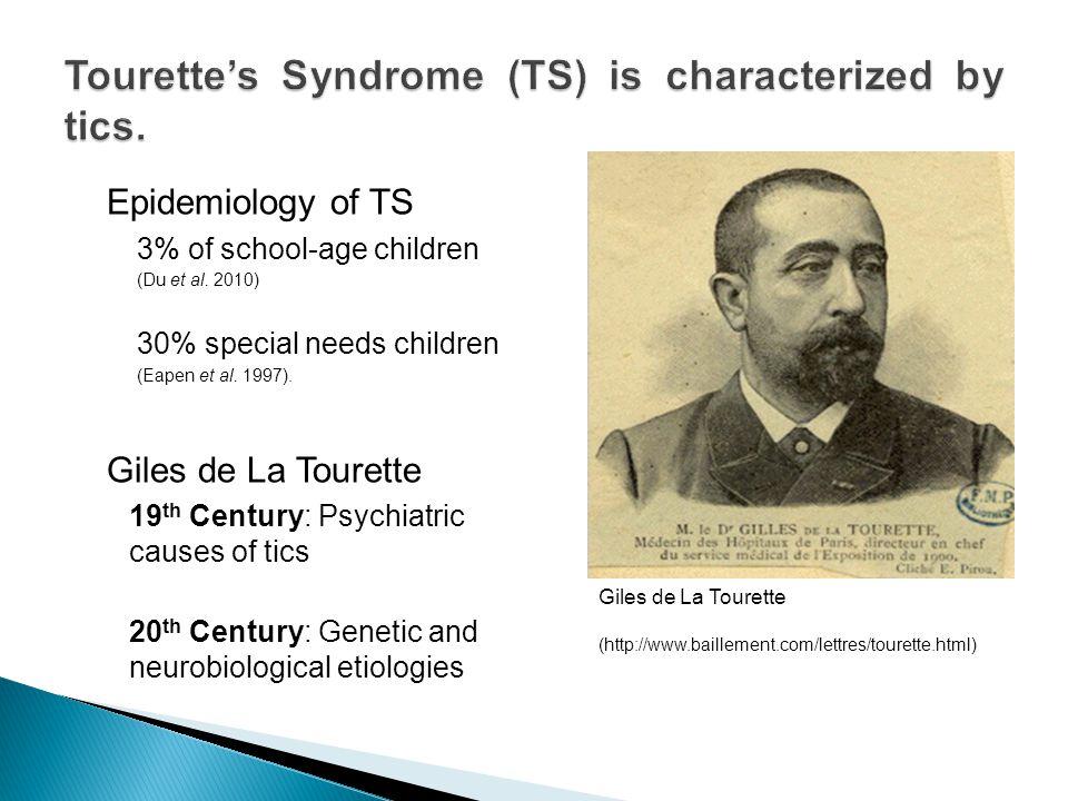 Epidemiology of TS 3% of school-age children (Du et al.