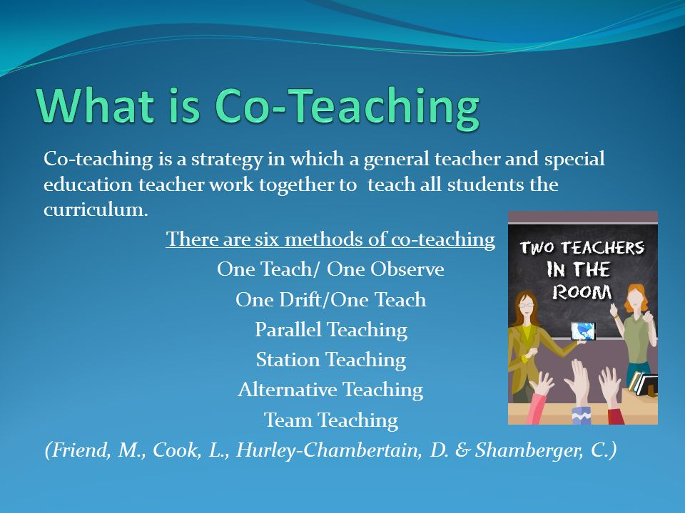 Co-teaching is a strategy in which a general teacher and special education teacher work together to teach all students the curriculum.