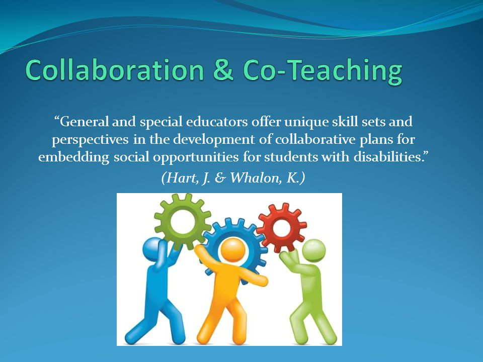 General and special educators offer unique skill sets and perspectives in the development of collaborative plans for embedding social opportunities for students with disabilities. (Hart, J.