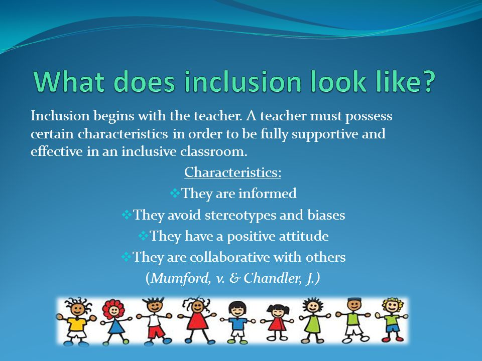 Inclusion begins with the teacher.