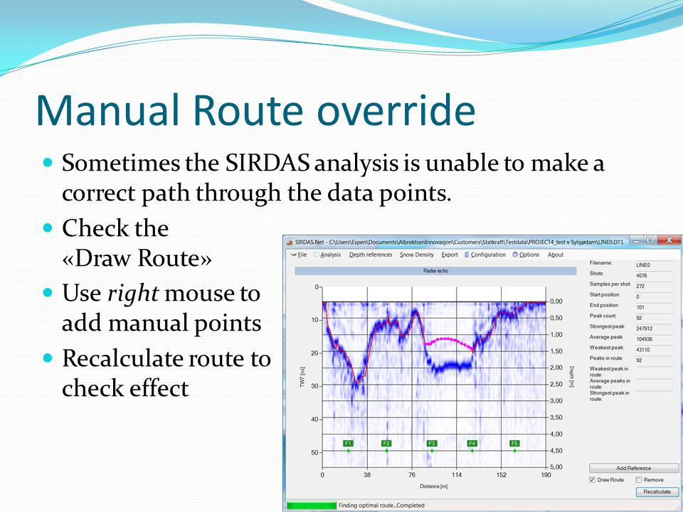 Manual Route override Sometimes the SIRDAS analysis is unable to make a correct path through the data points.