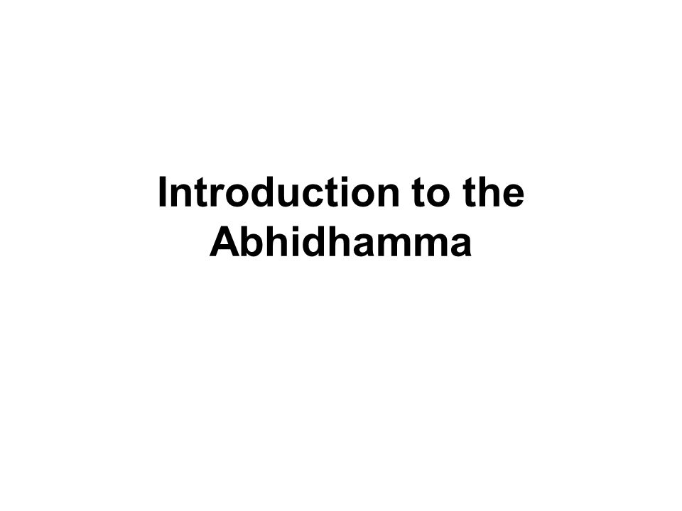 Introduction to the Abhidhamma