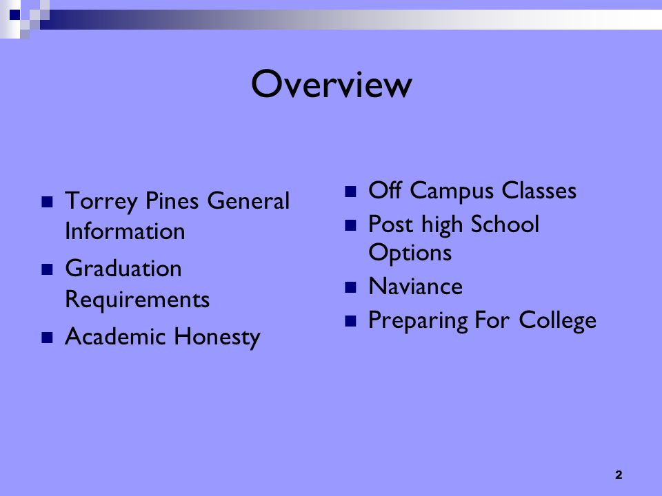 2 Overview Torrey Pines General Information Graduation Requirements Academic Honesty Off Campus Classes Post high School Options Naviance Preparing Fo