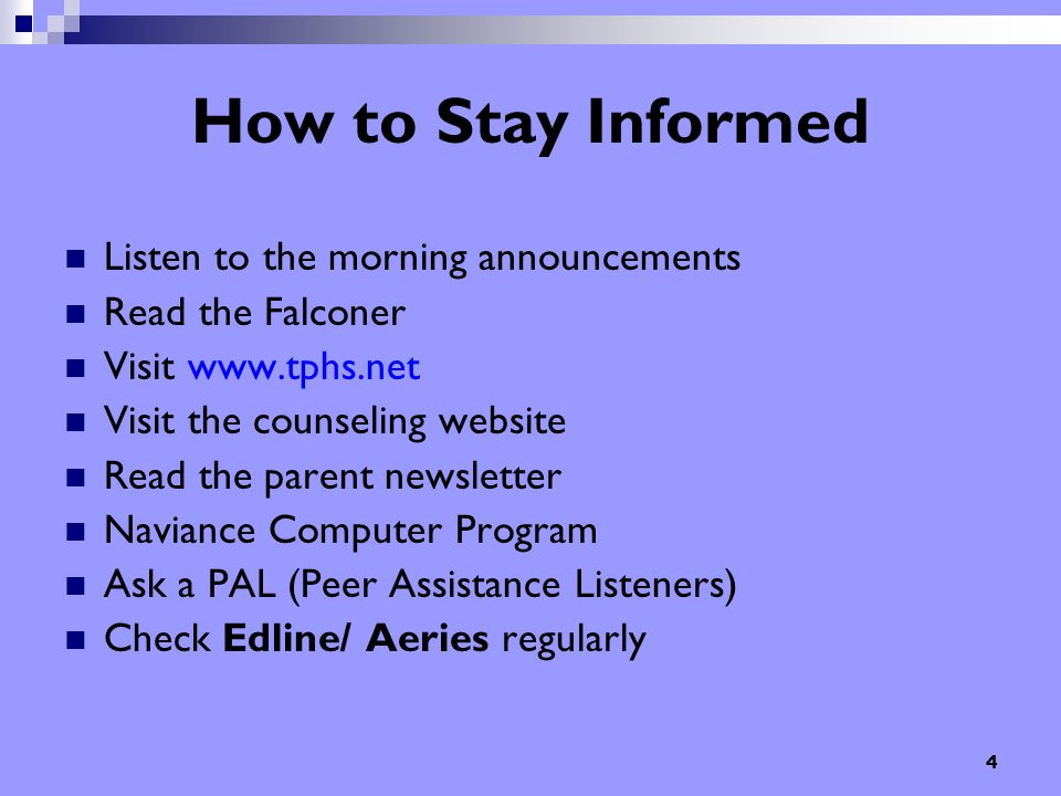 4 Listen to the morning announcements Read the Falconer Visit www.tphs.net Visit the counseling website Read the parent newsletter Naviance Computer P