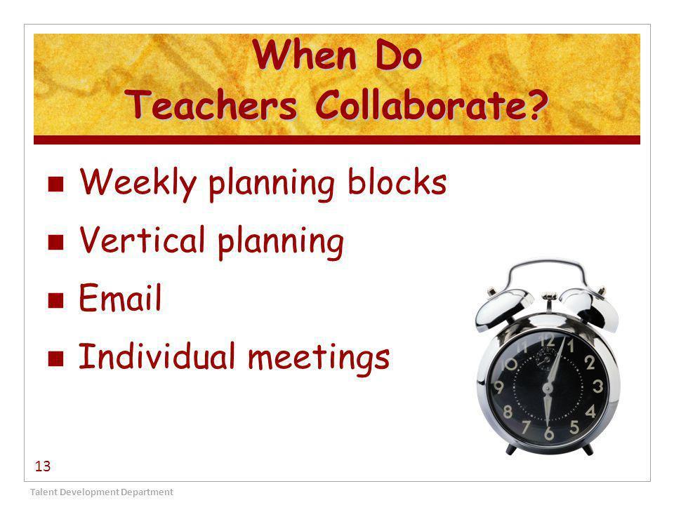 When Do Teachers Collaborate.