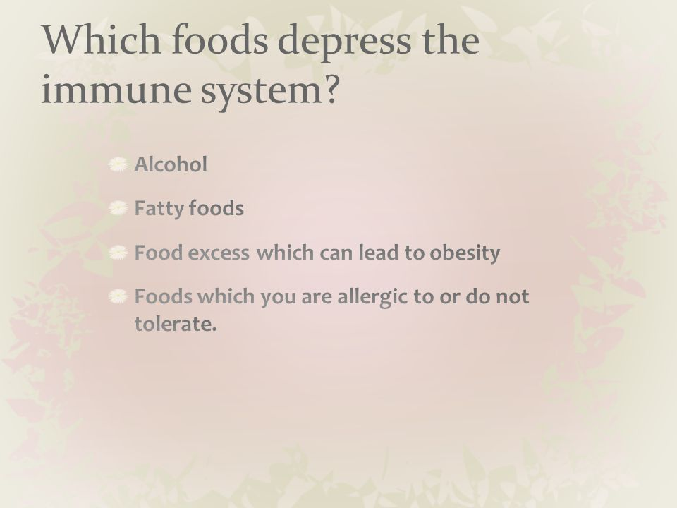Which foods depress the immune system