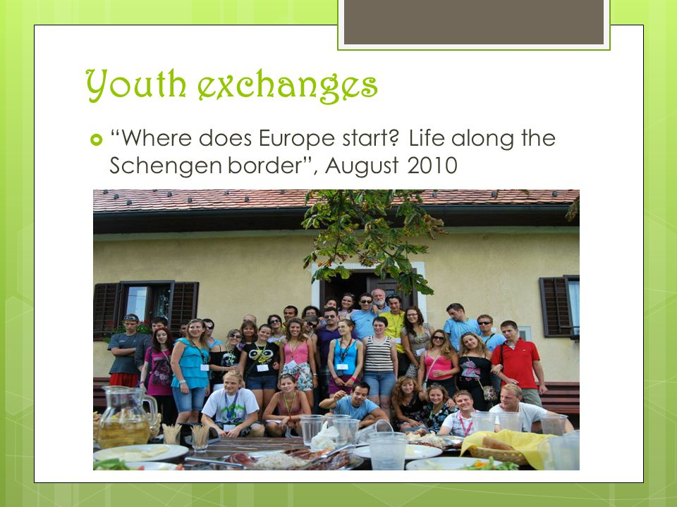 Youth exchanges  Where does Europe start Life along the Schengen border , August 2010