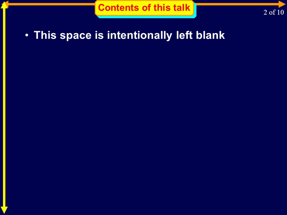 Contents of this talk This space is intentionally left blank 2 of 10