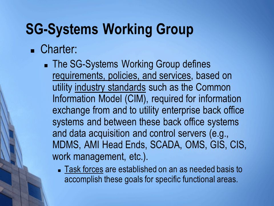 SG-Systems WG Agenda Welcome & introductions Inquiring minds want to know… NIST, SEP 2.0, SAE/PEV, IEC, Unite, etc.
