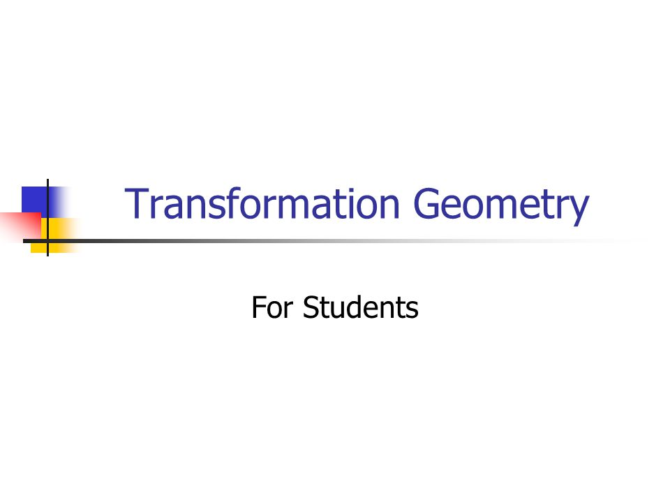 Transformation Geometry For Students