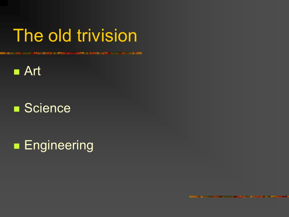The old trivision Art Science Engineering