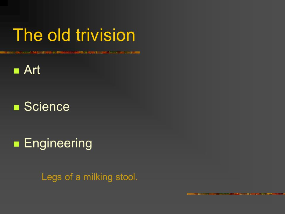 The old trivision Art Science Engineering Legs of a milking stool.