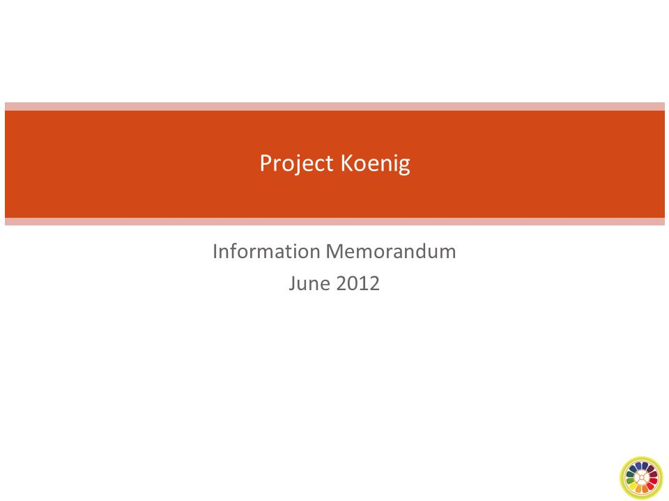 2 Transaction Summary Company NameProject Koeing Year of Incorporation2003 in the US and 2005 in India Nature of BusinessMedical Device and Biotechnology PromotersProject Koeing US RequirementsThe Promoters are looking for private equity funding round of US$ 30 mn / Outright sale