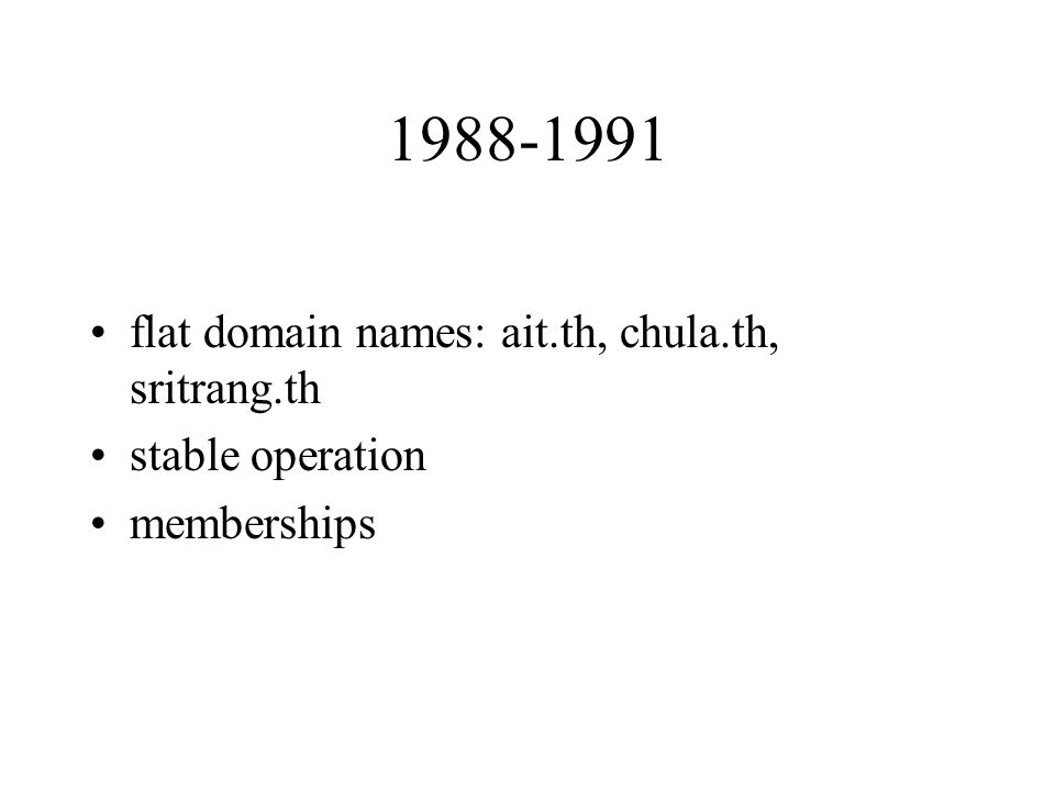 1988-1991 flat domain names: ait.th, chula.th, sritrang.th stable operation memberships