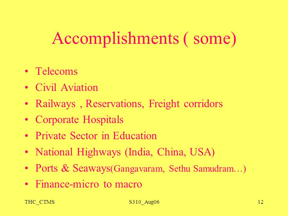 THC_CTMSS310_Aug0612 Accomplishments ( some) Telecoms Civil Aviation Railways, Reservations, Freight corridors Corporate Hospitals Private Sector in E
