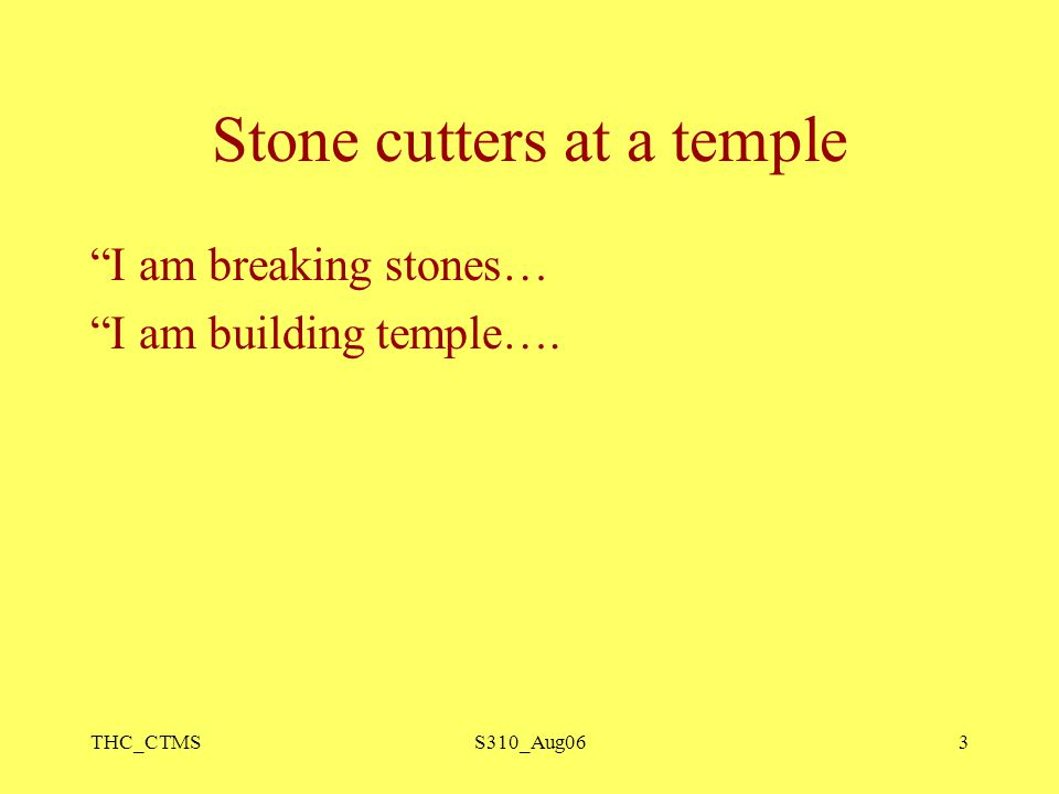 """THC_CTMSS310_Aug063 Stone cutters at a temple """"I am breaking stones… """"I am building temple…."""