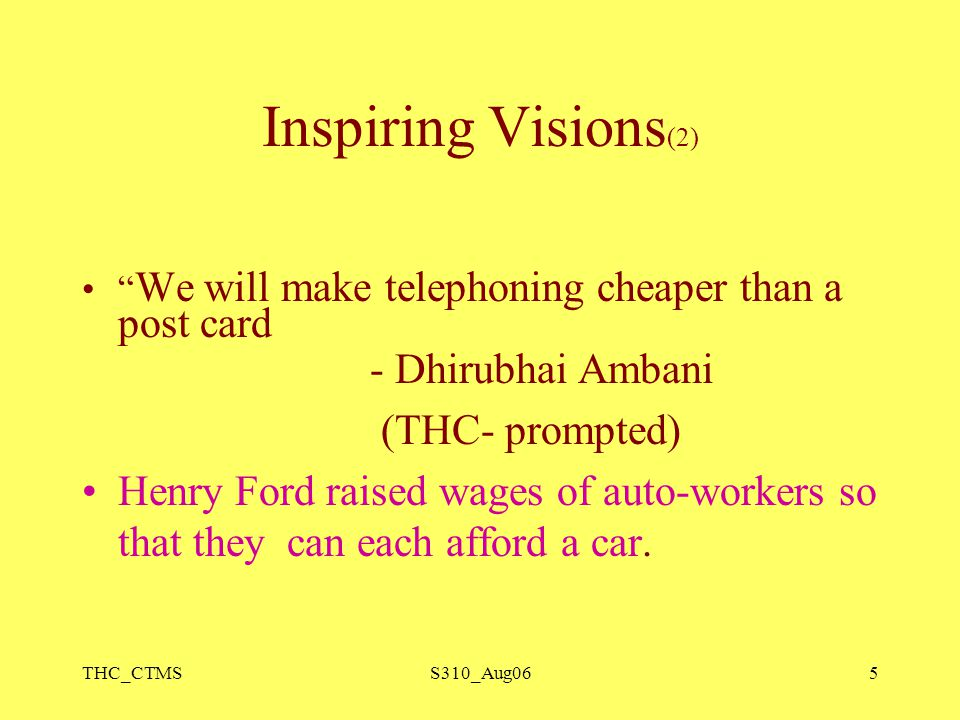 """THC_CTMSS310_Aug065 Inspiring Visions (2) """" We will make telephoning cheaper than a post card - Dhirubhai Ambani (THC- prompted) Henry Ford raised wag"""