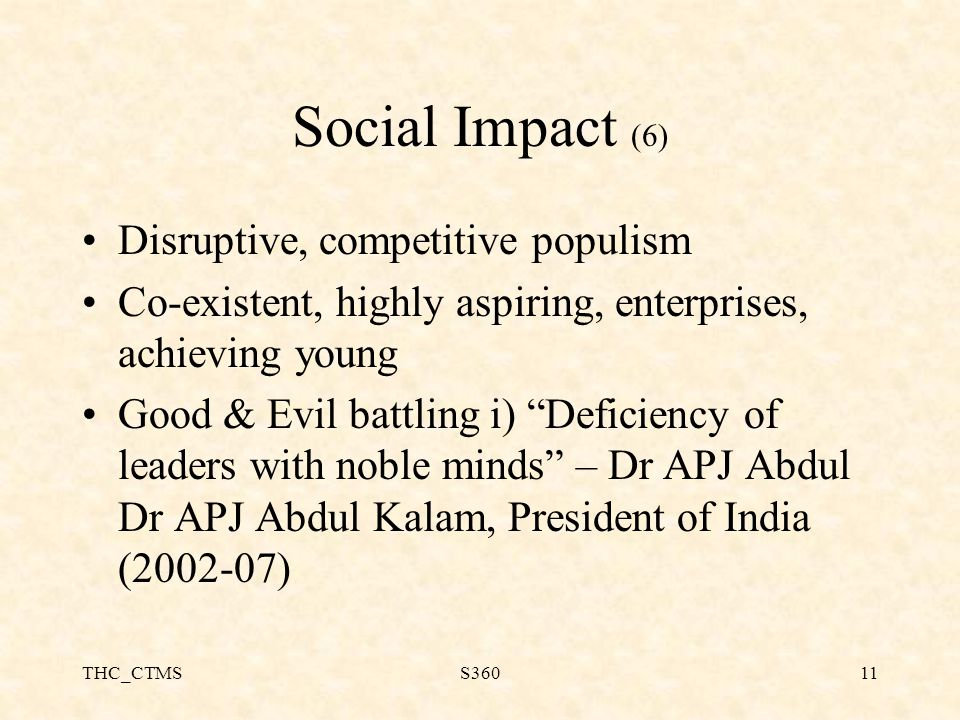 THC_CTMSS36011 Social Impact (6) Disruptive, competitive populism Co-existent, highly aspiring, enterprises, achieving young Good & Evil battling i) ""